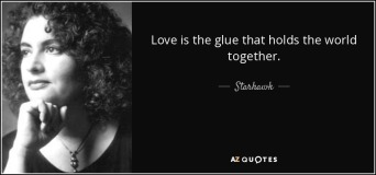 quote-love-is-the-glue-that-holds-the-world-together-starhawk-62-88-32