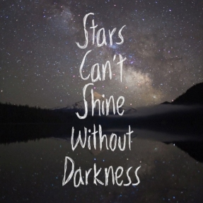 38762-Stars-Can-t-Shine-Without-Darkness